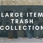 Large Item Trash Collection